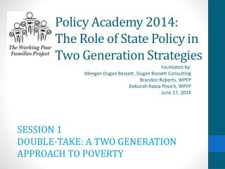 Policy Academy 2014:  The Role of State Policy in Two Generation Strategies