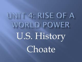 Unit 4: Rise of a World Power