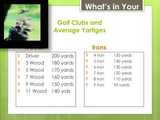 Golf Clubs  and Average  Yartiges
