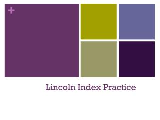 Lincoln Index Practice