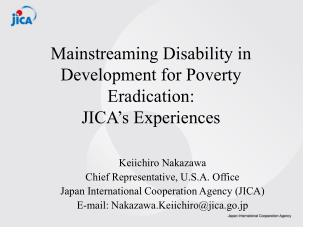 Mainstreaming Disability in Development for Poverty Eradication: JICA s Experiences