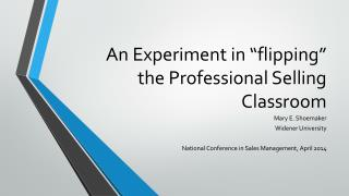 "An Experiment in ""flipping"" the Professional Selling Classroom"