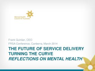 The future of Service Delivery  Turning the Curve Reflections on mental health