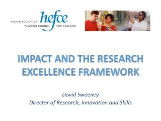 Impact AND THE RESEARCH EXCELLENCE FRAMEWORK