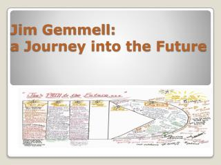 Jim  Gemmell : a  Journey into the Future