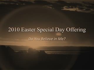 2010 Easter Special Day Offering