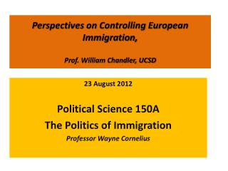 Perspectives on Controlling European Immigration,    Prof. William Chandler, UCSD