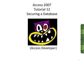 Access 2007 Tutorial 12 Securing a Database