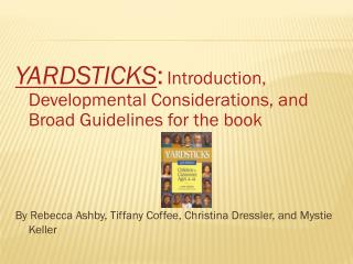 YARDSTICKS : Introduction, Developmental Considerations, and Broad Guidelines for the book