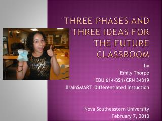 Three Phases and Three Ideas for the future classroom