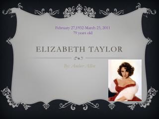 Elizabeth  T aylor