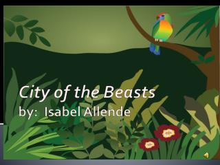 City of the Beasts	 by:  Isabel  Allende