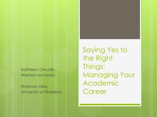 Saying Yes to the Right Things: Managing Your Academic Career