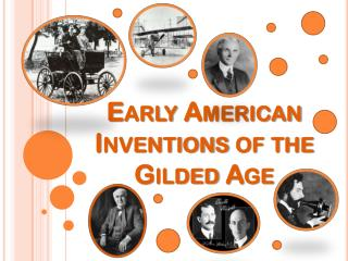 Early American Inventions of the Gilded Age