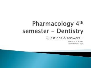 Pharmacology 4 th  semester - Dentistry