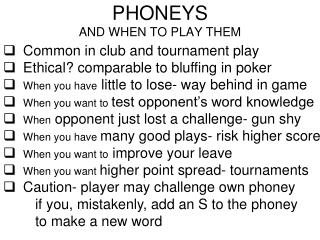 PHONEYS  AND WHEN TO PLAY THEM