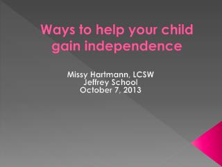 Ways to help your child gain independence