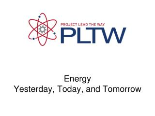 Energy  Yesterday, Today, and Tomorrow