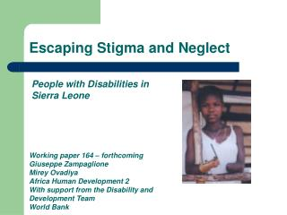 Escaping Stigma and Neglect