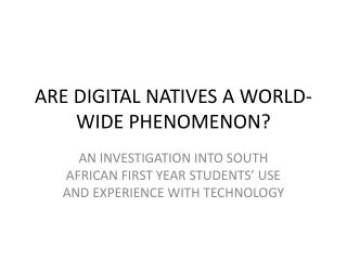 ARE DIGITAL NATIVES A WORLD-WIDE PHENOMENON?