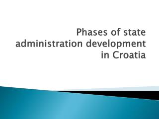 Phases of state administration development in Croatia