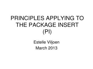 PRINCIPLES APPLYING TO THE PACKAGE INSERT (PI)