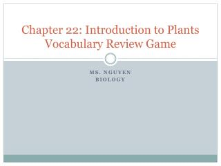 Chapter 22: Introduction to Plants Vocabulary Review Game