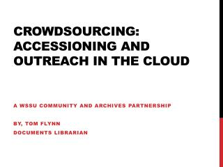 Crowdsourcing: accessioning and outreach in the cloud