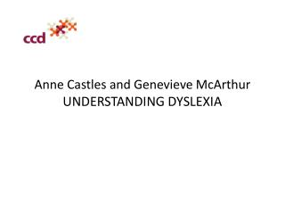 Anne Castles and Genevieve McArthur UNDERSTANDING DYSLEXIA
