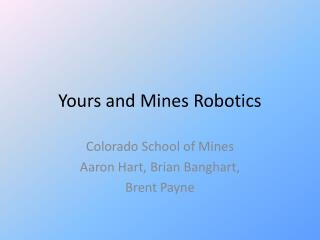 Yours and Mines Robotics