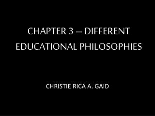 CHAPTER 3 – DIFFERENT EDUCATIONAL PHILOSOPHIES