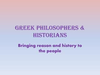 Greek Philosophers & Historians