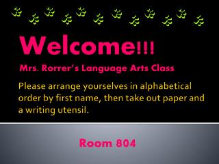 Welcome!!!  Mrs. Rorrer's Language Arts Class