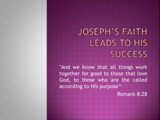 Joseph's Faith leads to his success