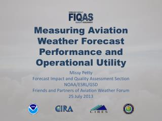 Measuring Aviation Weather Forecast Performance and Operational Utility