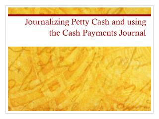Journalizing Petty Cash and using the Cash Payments Journal