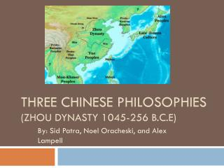 Three Chinese Philosophies (Zhou Dynasty 1045-256 B.C.E)