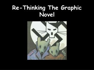 Re-Thinking The Graphic Novel