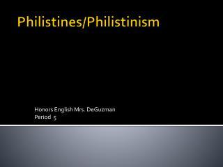 Philistines/Philistinism