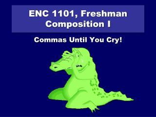 ENC 1101, Freshman Composition I