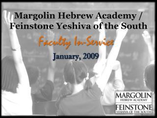 Margolin  Hebrew Academy /  Feinstone  Yeshiva of the South