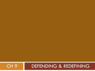 Defending & Redefining
