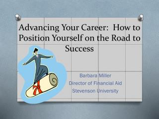 Advancing Your Career:  How to Position Yourself on the Road to Success
