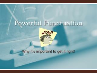Powerful Punctuation