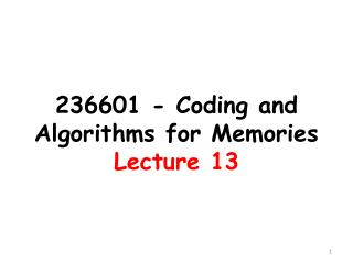 236601 - Coding and Algorithms  for  Memories Lecture 13