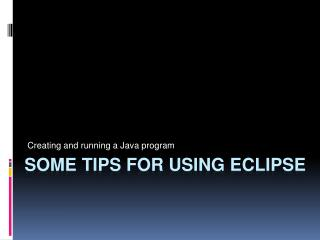 Some Tips for Using Eclipse
