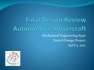 Final Design Review Autonomous Hovercraft