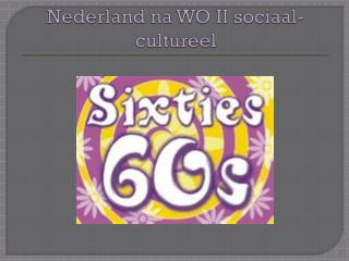 Nederland na WO II sociaal-cultureel