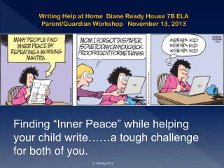 "Finding ""Inner Peace"" while helping your child write……a tough challenge for both of you."