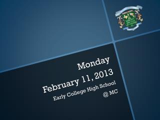 Monday  February  11 ,  2013